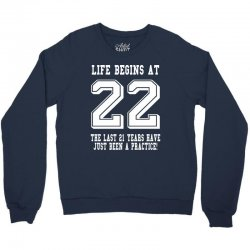 Life Begins At 22... 22nd Birthday Crewneck Sweatshirt | Artistshot