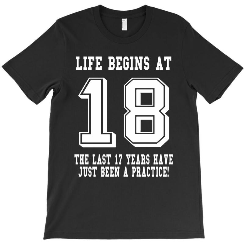 18th Birthday Life Begins At 18 White T-shirt | Artistshot