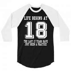 18th birthday life begins at 18 white 3/4 Sleeve Shirt | Artistshot