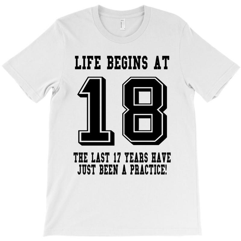 18th Birthday Life Begins At 18 T-shirt | Artistshot