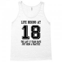 18th birthday life begins at 18 Tank Top | Artistshot