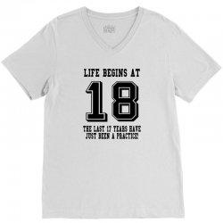 18th birthday life begins at 18 V-Neck Tee | Artistshot
