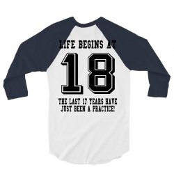18th birthday life begins at 18 3/4 Sleeve Shirt | Artistshot