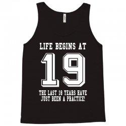19th birthday life begins at 19 white Tank Top | Artistshot