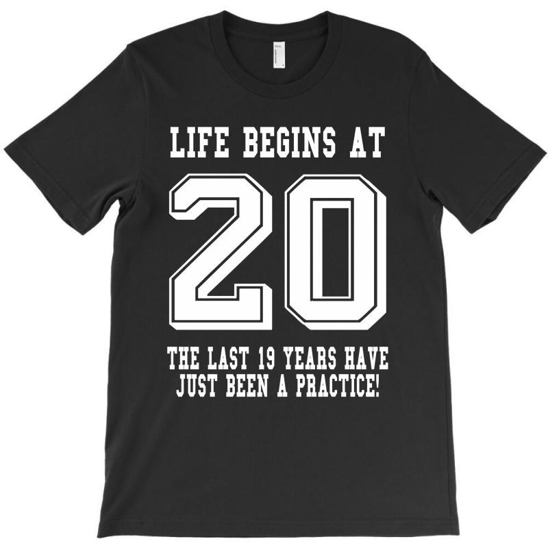 20th Birthday Life Begins At 20 White T-shirt | Artistshot
