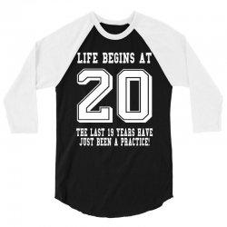 20th birthday life begins at 20 white 3/4 Sleeve Shirt | Artistshot