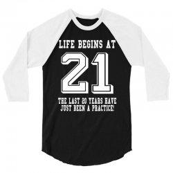 21st birthday life begins at 21 white 3/4 Sleeve Shirt | Artistshot