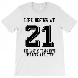 21st birthday life begins at 21 T-Shirt | Artistshot