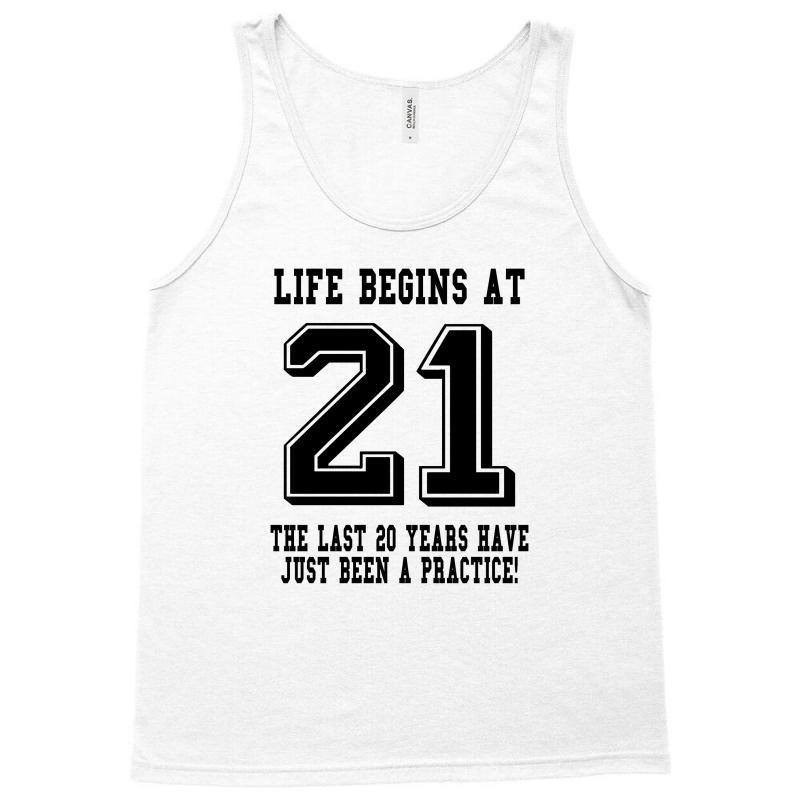 21st Birthday Life Begins At 21 Tank Top | Artistshot