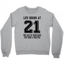 21st birthday life begins at 21 Crewneck Sweatshirt | Artistshot