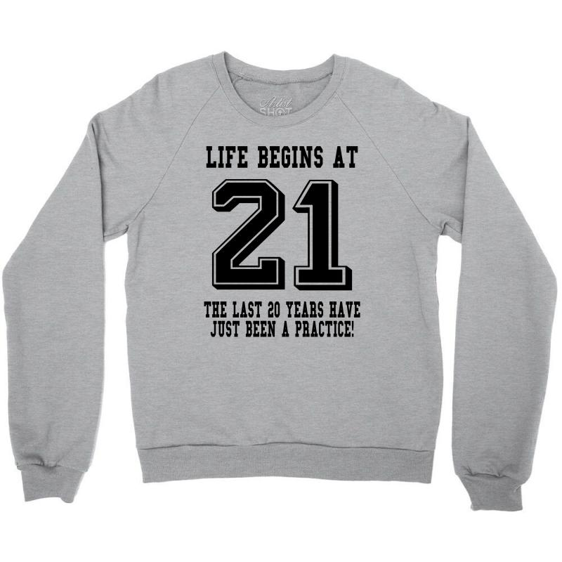 21st Birthday Life Begins At 21 Crewneck Sweatshirt | Artistshot