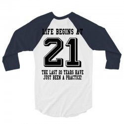 21st birthday life begins at 21 3/4 Sleeve Shirt | Artistshot