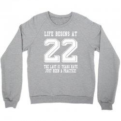 22nd birthday life begins at 22 white Crewneck Sweatshirt | Artistshot