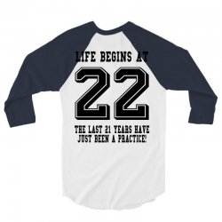22nd birthday life begins at 22 3/4 Sleeve Shirt   Artistshot