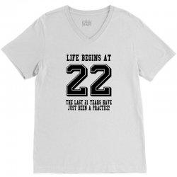 22nd birthday life begins at 22 V-Neck Tee   Artistshot