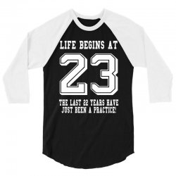 23rd birthday life begins at 23 white 3/4 Sleeve Shirt | Artistshot
