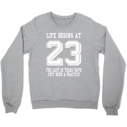 23rd birthday life begins at 23 white Crewneck Sweatshirt | Artistshot
