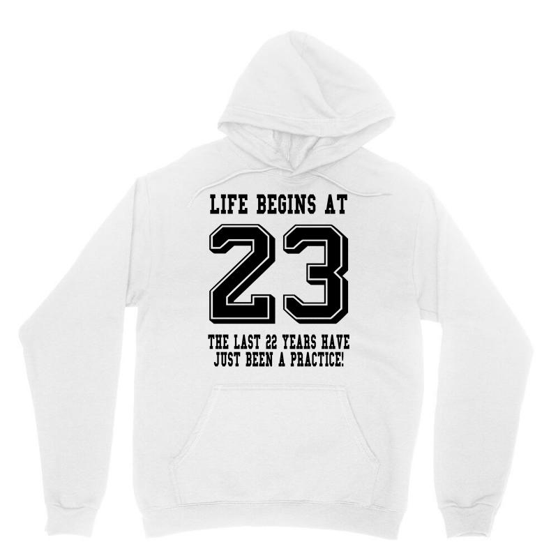 23rd Birthday Life Begins At 23 Unisex Hoodie | Artistshot
