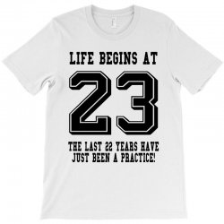 23rd birthday life begins at 23 T-Shirt | Artistshot