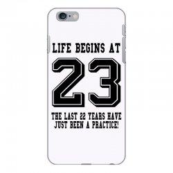 23rd birthday life begins at 23 iPhone 6 Plus/6s Plus Case | Artistshot