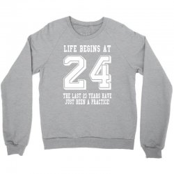 24th birthday life begins at 24 white Crewneck Sweatshirt | Artistshot