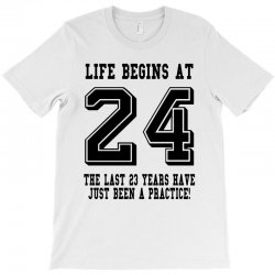 24th birthday life begins at 24 T-Shirt | Artistshot