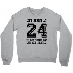 24th birthday life begins at 24 Crewneck Sweatshirt | Artistshot