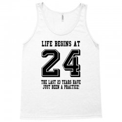 24th birthday life begins at 24 Tank Top | Artistshot