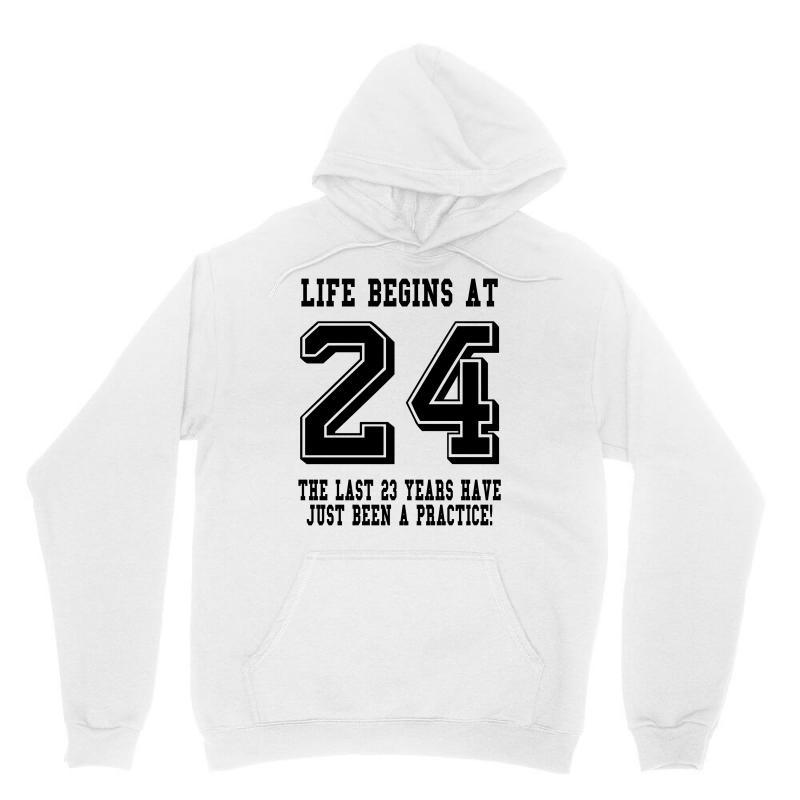 24th Birthday Life Begins At 24 Unisex Hoodie | Artistshot