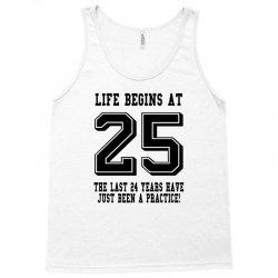 25th birthday life begins at 25 Tank Top | Artistshot