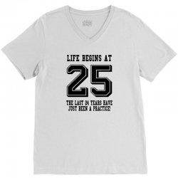 25th birthday life begins at 25 V-Neck Tee | Artistshot