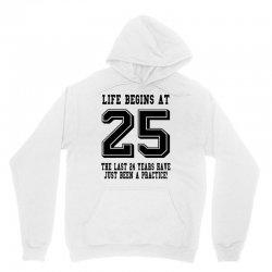 25th birthday life begins at 25 Unisex Hoodie | Artistshot