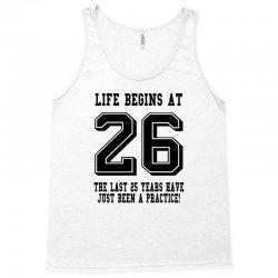 26th birthday life begins at 26 Tank Top   Artistshot