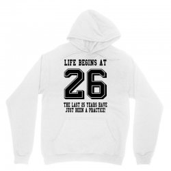 26th birthday life begins at 26 Unisex Hoodie   Artistshot