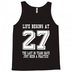 27th birthday life begins at 27 white Tank Top | Artistshot