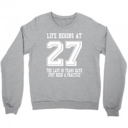27th birthday life begins at 27 white Crewneck Sweatshirt | Artistshot