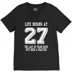 27th birthday life begins at 27 white V-Neck Tee | Artistshot