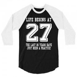 27th birthday life begins at 27 white 3/4 Sleeve Shirt | Artistshot