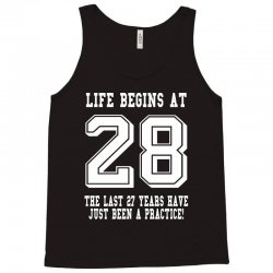 28th birthday life begins at 28 white Tank Top | Artistshot