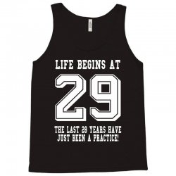 29th birthday life begins at 29 white Tank Top | Artistshot