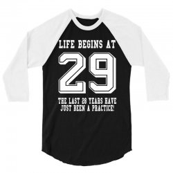 29th birthday life begins at 29 white 3/4 Sleeve Shirt | Artistshot