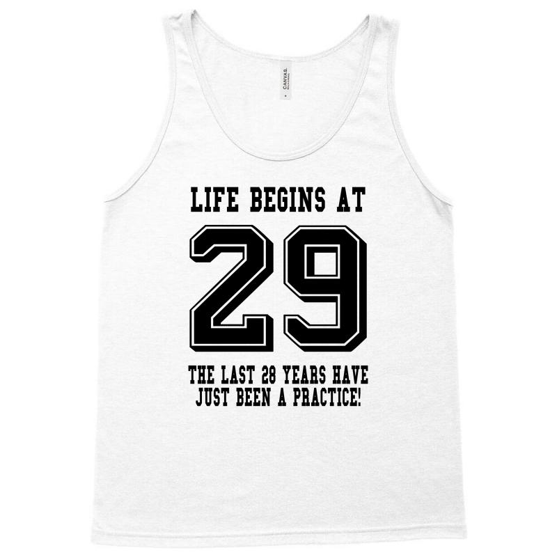 29th Birthday Life Begins At 29 Tank Top | Artistshot