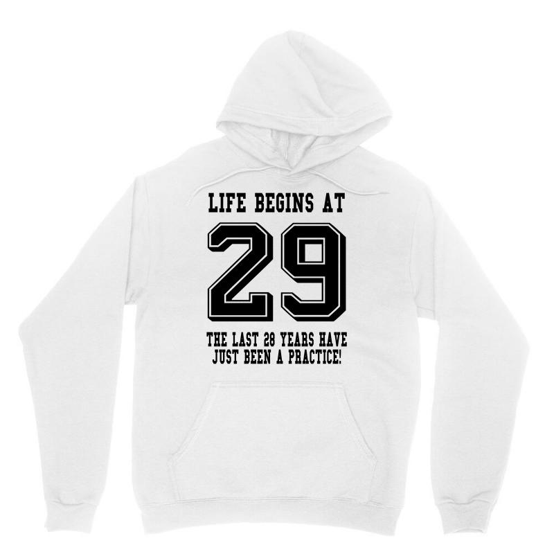 29th Birthday Life Begins At 29 Unisex Hoodie | Artistshot