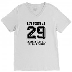 29th birthday life begins at 29 V-Neck Tee | Artistshot