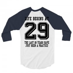 29th birthday life begins at 29 3/4 Sleeve Shirt | Artistshot