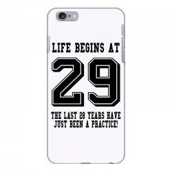 29th birthday life begins at 29 iPhone 6 Plus/6s Plus Case | Artistshot