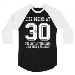 30th birthday life begins at 30 white 3/4 Sleeve Shirt | Artistshot
