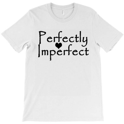 Perfectly Imperfect T-shirt Designed By Faical
