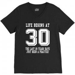 30th birthday life begins at 30 white V-Neck Tee | Artistshot