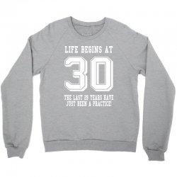 30th birthday life begins at 30 white Crewneck Sweatshirt | Artistshot